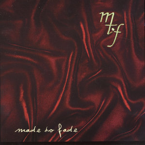 Made To Fade