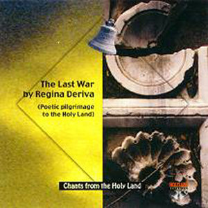 CD 4-The Last War by Regina Derieva-Poetic Pilgrimage to the Holy Land