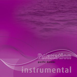 Relaxation-6i: Pacific Dreams / Instrumental