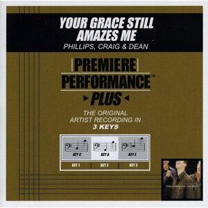 Your Grace Still Amazes Me (Premiere Performance Plus Track)