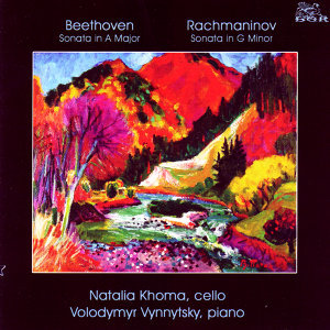 Cello Sonatas by Beethoven & Rachmaninov