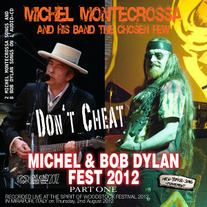 Don't Cheat: Michel Montecrossa's Michel & Bob Dylan Fest 2012, Pt. 1