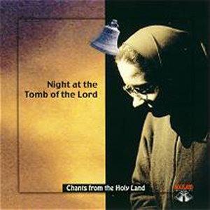 CD 33-Night at the Tomb of the Lord: Live from the CHurch of the Holy Sepulchre