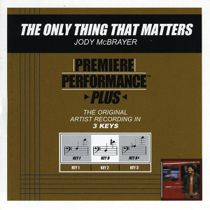 The Only Thing That Matters (Premiere Performance Plus Track)