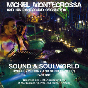 The Sound & Soulworld Cybersymphony and Song Concert, Part 1