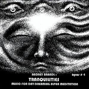 TRANQUILITIES / OPUS #4