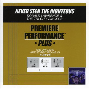 Never Seen The Righteous (Premiere Performance Plus Track)