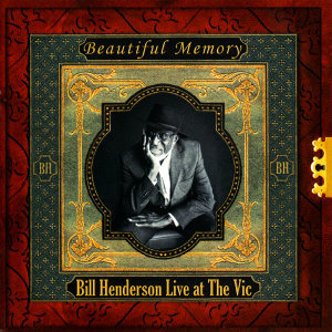 Bill Henderson Live at The Vic - Beautiful Memory