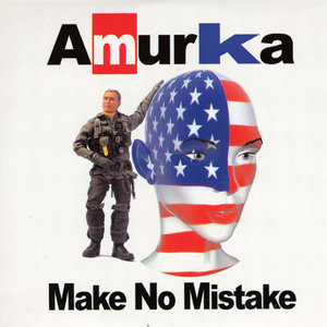 AMURKA - Make No Mistake - Single #1