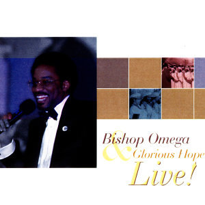 Bishop Omega and Glorious Hope Live