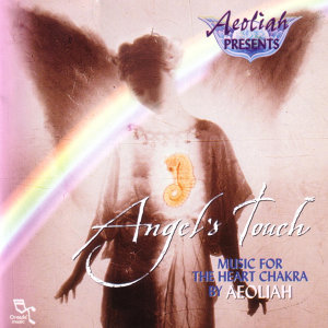 Angel's Touch - Music For The Heart Chakra