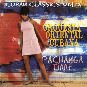 Cuban Classics Vol. 10 - Pachanga Time