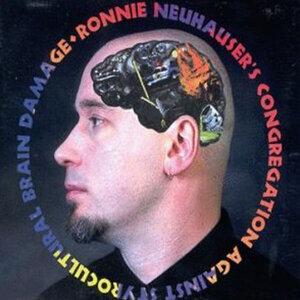 Ronnie Neuhauser's Congregation Against Styrocultural Brain Damage