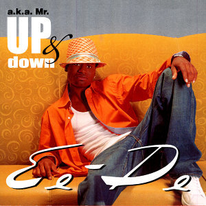 Ee-De a/k/a Mr. Up & Down