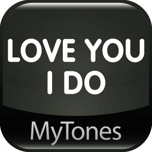 Love You I Do - Ringtone