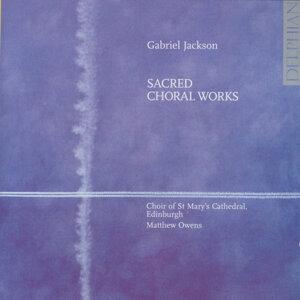 Sacred Choral Works: Gabriel Jackson