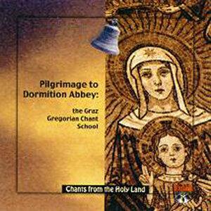CD 9-Pilgrimage to Dormition Abbey-The Graz Gregorian Chant School
