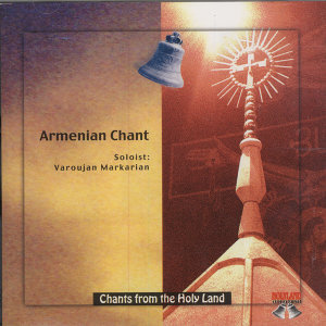 CD 17-Armenian Chants-Soloist: Varoujan Markarian