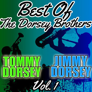 Best of the Dorsey Brothers, Vol. 1