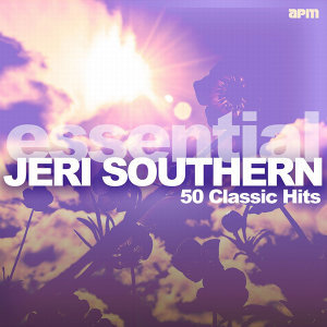 The Essential Jeri Southern - 50 Classic Hits