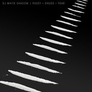 Pussy Drugs Fear