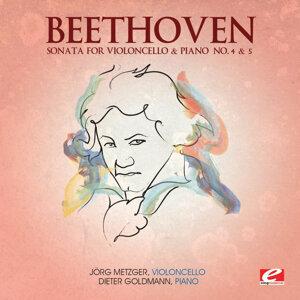 Beethoven: Sonata for Violoncello & Piano No. 4 & 5 (Digitally Remastered)