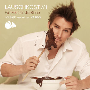 Lauschkost 1 EP - Feinkost für die Sinne - Lounge serviert von VARGO