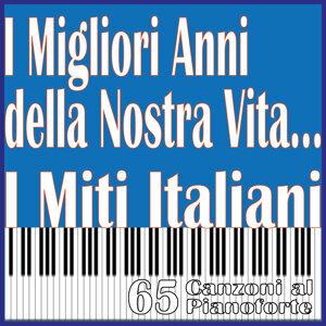 I Migliori Anni della Nostra Vita... I Miti Italiani, 65 Canzoni al pianoforte
