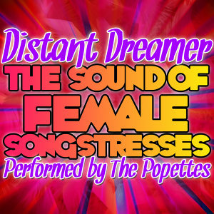 Distant Dreamer: The Sound of Female Songstresses