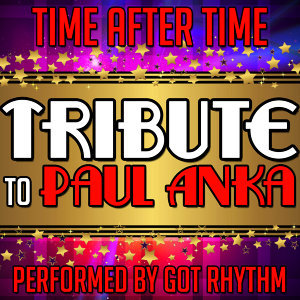 Time After Time: Tribute to Paul Anka