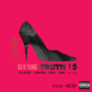 Truth Is (feat. Lyssa Lady Boss, Lyrique Nicole, Mizlissa & Young X) - Single