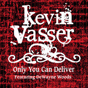 Only You Can Deliver (feat. Dewayne Woods) - Single