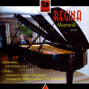 "Schumann: Kreisleriana, Op. 16 – Glinka: Nocturne ""The Parting"" - Variations on ""The Nightingale"""
