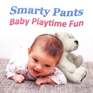 Smarty Pants: Baby Playtime Fun – Classical Bach Music for Babies, Einstein's Generation, Bright Mind Kids