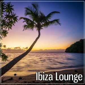 Ibiza Lounge – Sunset Moods, Seaview Tunes, Best Chilling Tracks