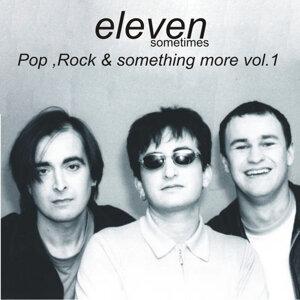 Eleven Sometimes - Pop, Rock & Something More Vol. 1