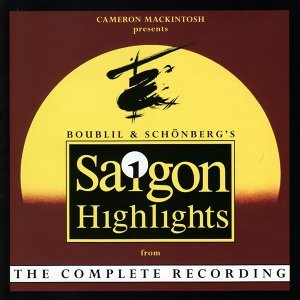 Highlights From The Complete Recording Of Boublil And Schönbergs Miss Saigon