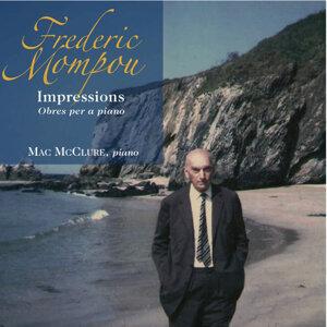 Frederic Mompou: Impressions. Obres per a Piano