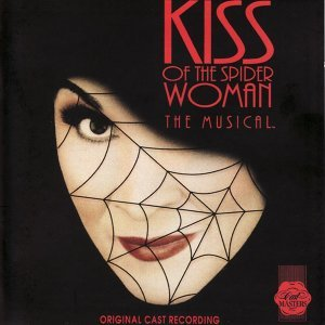 Kiss Of The Spider Woman - Original Cast Recording