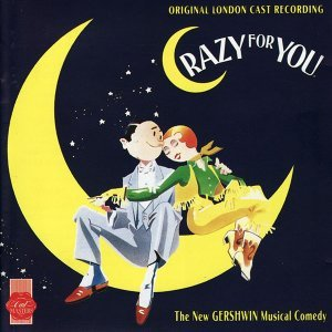 Crazy For You - Original London Cast