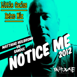 """Notice Me"" 2012 - Little Carlos Retro Mix"