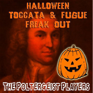 Halloween Toccata & Fugue Freak Out