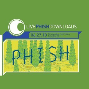 Live Phish: 6/27/10 Merriweather Post Pavilion, Columbia, MD