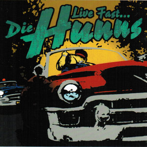 Live Fast... Die Hunns