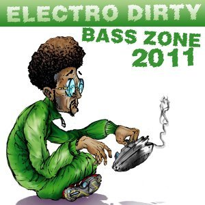 Electro Dirty Bass Zone 2011