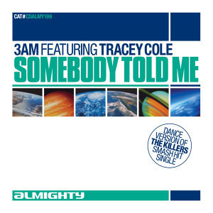 Almighty Presents: Somebody Told Me (feat. Tracey Cole) - Single