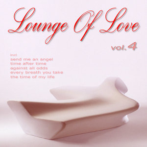 Lounge Of Love - Vol.4 (The Chillout Songbook)