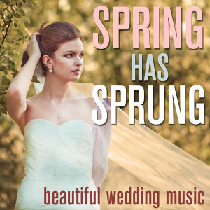 April Wedding Music, 30 Songs for a Perfect Spring Wedding