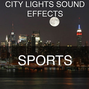 City Lights Sound Effects 2 - Sports