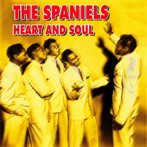 The Spaniels - Heart and Soul